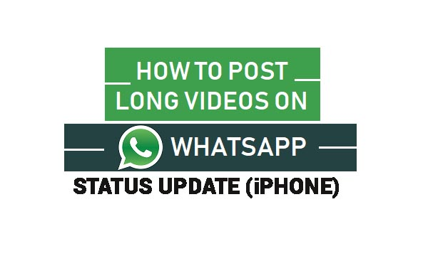 Long Videos as WhatsApp Status from iPhone